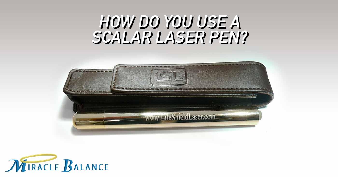 Scalar Laser Pen